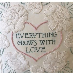 Other - Handsewn Embroidery everything grows love pillow